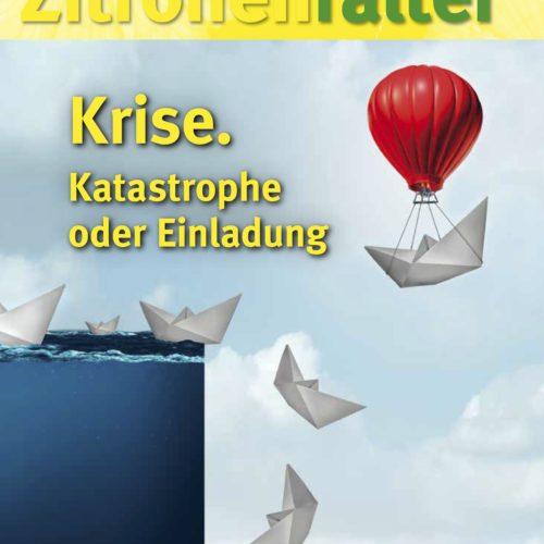 """Der neue Zitronenfalter """"Krise. Katastrophe oder Einladung"""" ist da. Hier direkt online lesen!"""